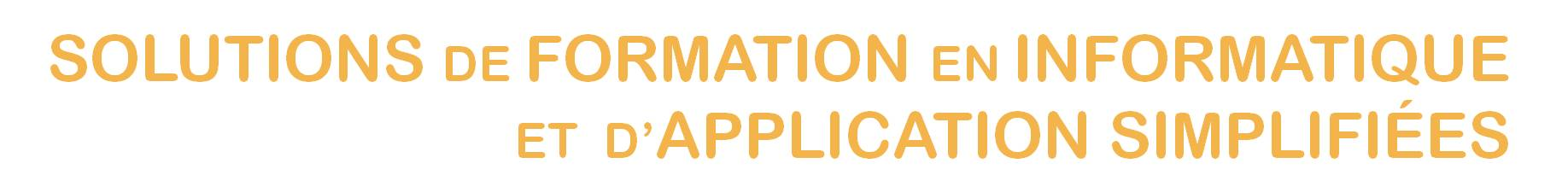 Formation en informatique & des solutions d'application simplifiées